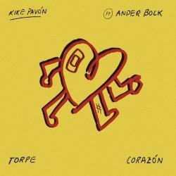 Kike Pavón - Torpe Corazn (Feat. Ander Bock)